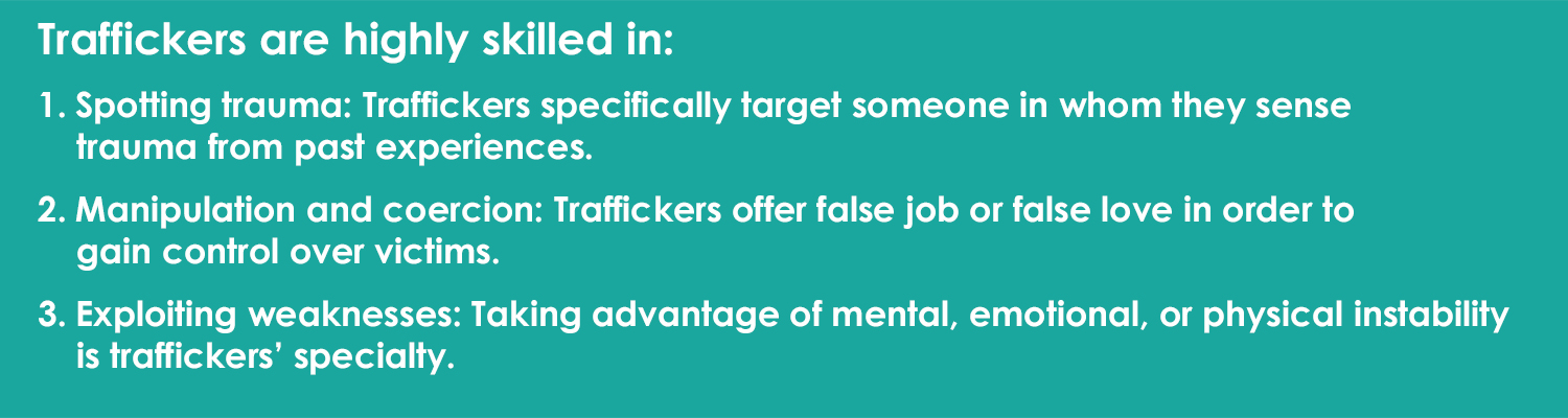 traffickers are highly skilled in